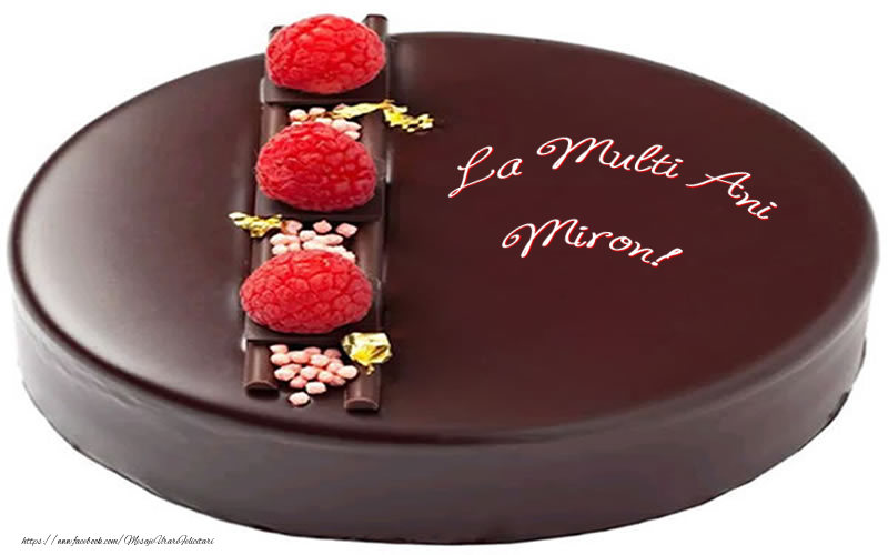 Felicitari de zi de nastere - La multi ani Miron!