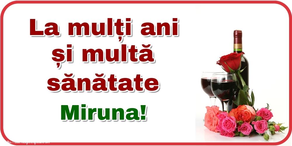 Felicitari de zi de nastere - La mulți ani și multă sănătate Miruna!