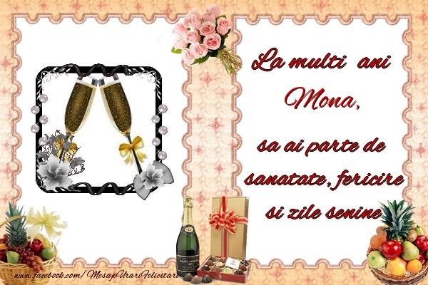 Felicitari de zi de nastere - La multi ani Mona, sa ai parte de sanatate, fericire si zile senine.