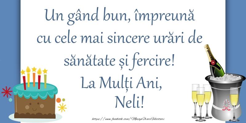 Felicitari de zi de nastere - Un gând bun, împreună cu cele mai sincere urări de sănătate și fercire! La Mulți Ani, Neli!