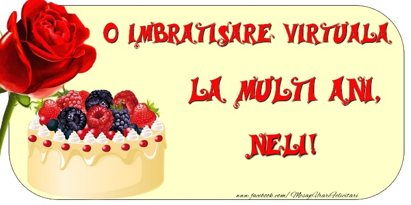 Felicitari de zi de nastere - O imbratisare virtuala si la multi ani, Neli
