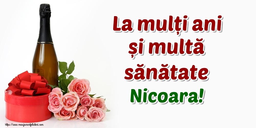 Felicitari de zi de nastere - La mulți ani și multă sănătate Nicoara!