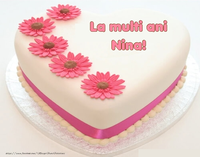 Felicitari de zi de nastere - La multi ani Nina! - Tort