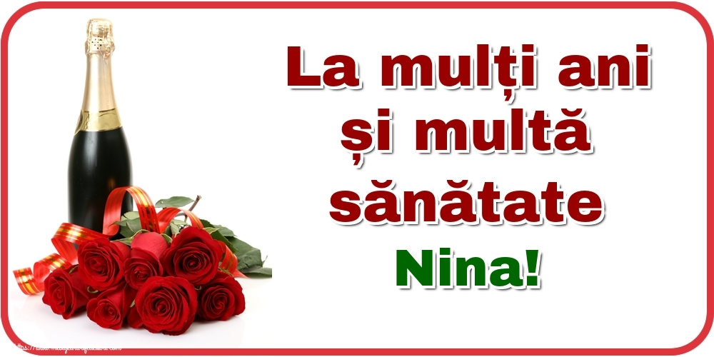 Felicitari de zi de nastere - La mulți ani și multă sănătate Nina!