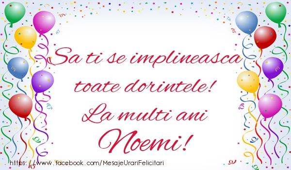 Felicitari de zi de nastere - Sa ti se implineasca toate dorintele! La multi ani Noemi!