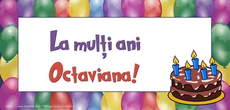 Felicitari de zi de nastere - La mulți ani, Octaviana!