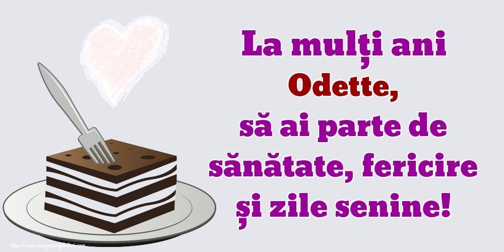 Felicitari de zi de nastere - La mulți ani Odette, să ai parte de sănătate, fericire și zile senine!