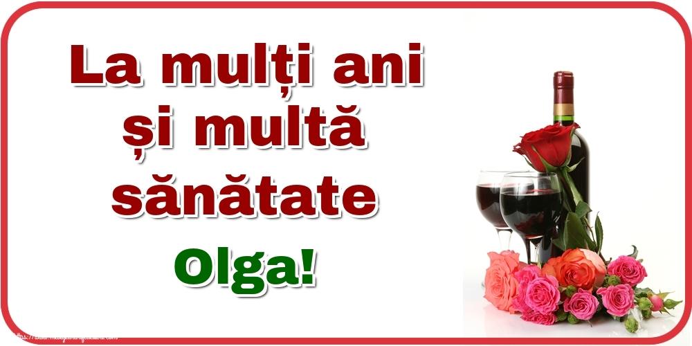Felicitari de zi de nastere - La mulți ani și multă sănătate Olga!