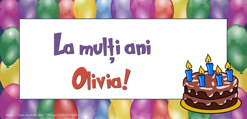 Felicitari de zi de nastere - La mulți ani, Olivia!