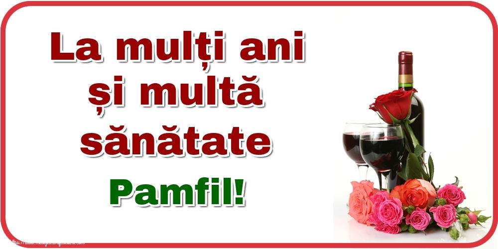 Felicitari de zi de nastere - La mulți ani și multă sănătate Pamfil!