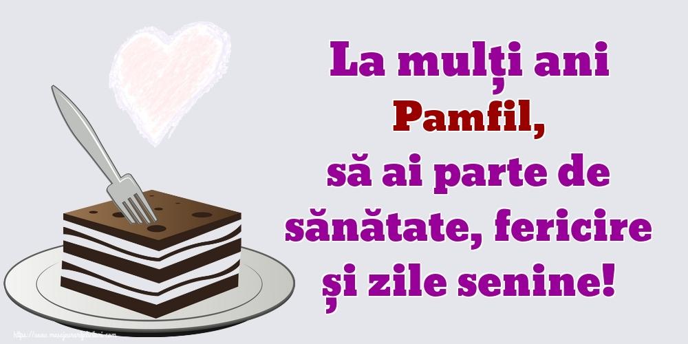 Felicitari de zi de nastere - La mulți ani Pamfil, să ai parte de sănătate, fericire și zile senine!