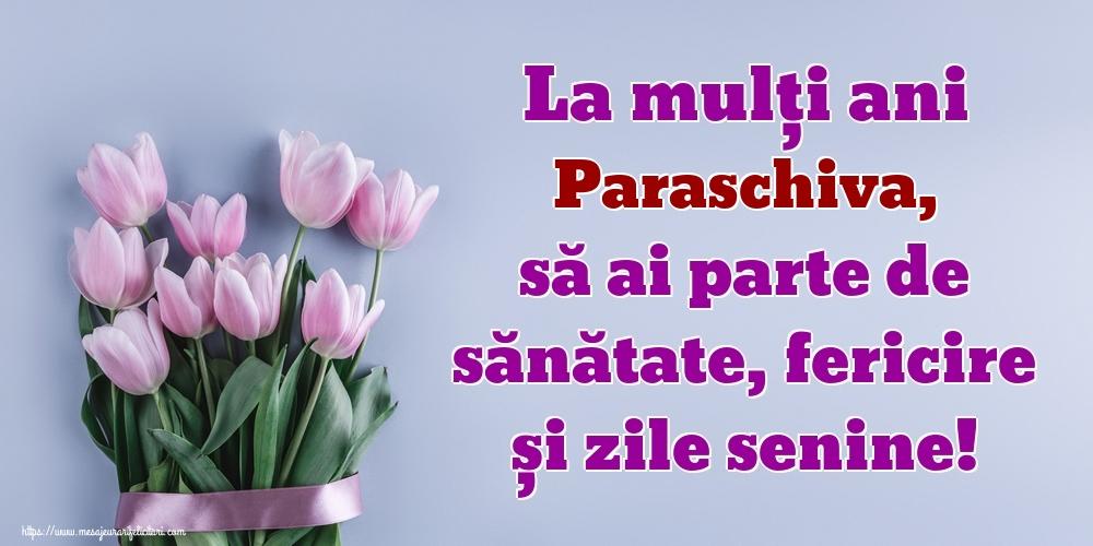 Felicitari de zi de nastere - La mulți ani Paraschiva, să ai parte de sănătate, fericire și zile senine!