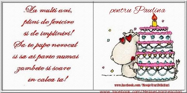 Felicitari de zi de nastere - La multi ani plini de fericire si de impliniri! pentru Paulina