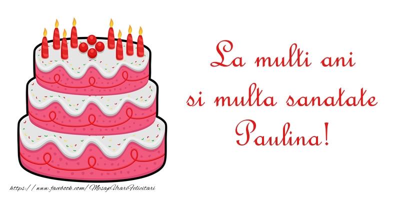 Felicitari de zi de nastere - La multi ani si multa sanatate Paulina!