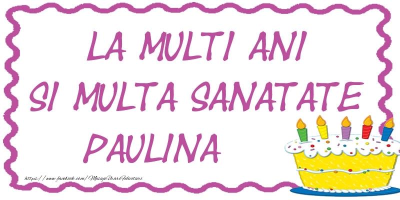Felicitari de zi de nastere - La multi ani si multa sanatate Paulina