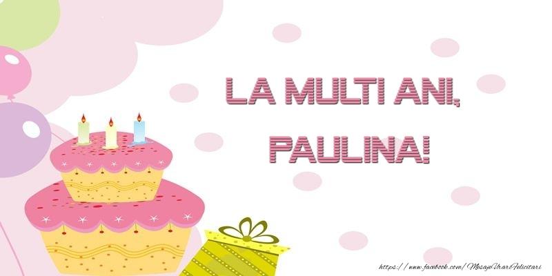 Felicitari de zi de nastere - La multi ani, Paulina!