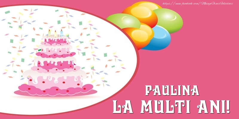 Felicitari de zi de nastere - Tort pentru Paulina La multi ani!