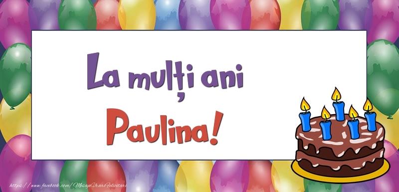 Felicitari de zi de nastere - La mulți ani, Paulina!