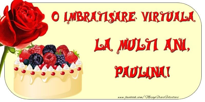 Felicitari de zi de nastere - O imbratisare virtuala si la multi ani, Paulina