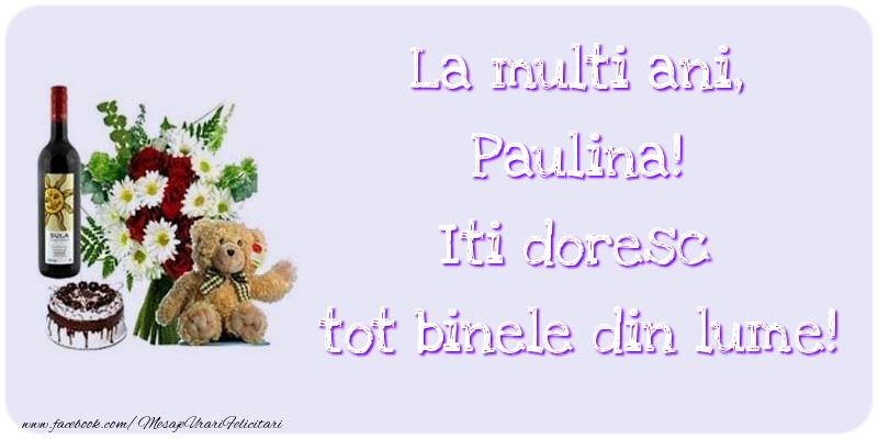 Felicitari de zi de nastere - La multi ani, Iti doresc tot binele din lume! Paulina