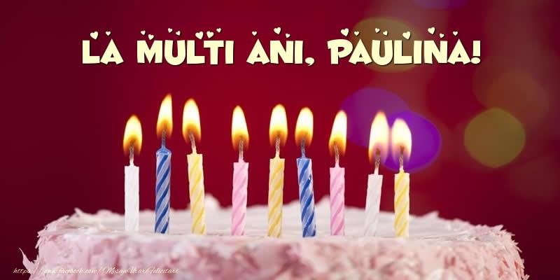 Felicitari de zi de nastere - Tort - La multi ani, Paulina!