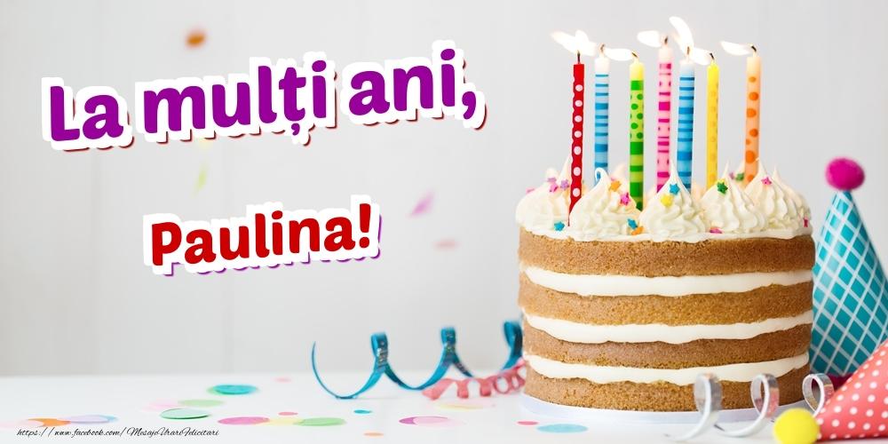 Felicitari de zi de nastere - La mulți ani, Paulina