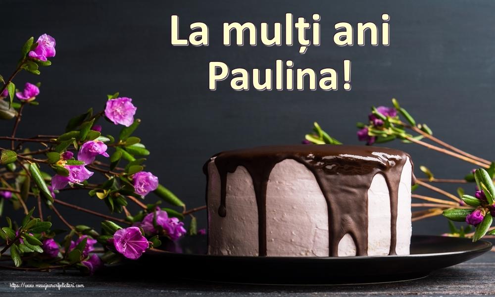 Felicitari de zi de nastere - La mulți ani Paulina!