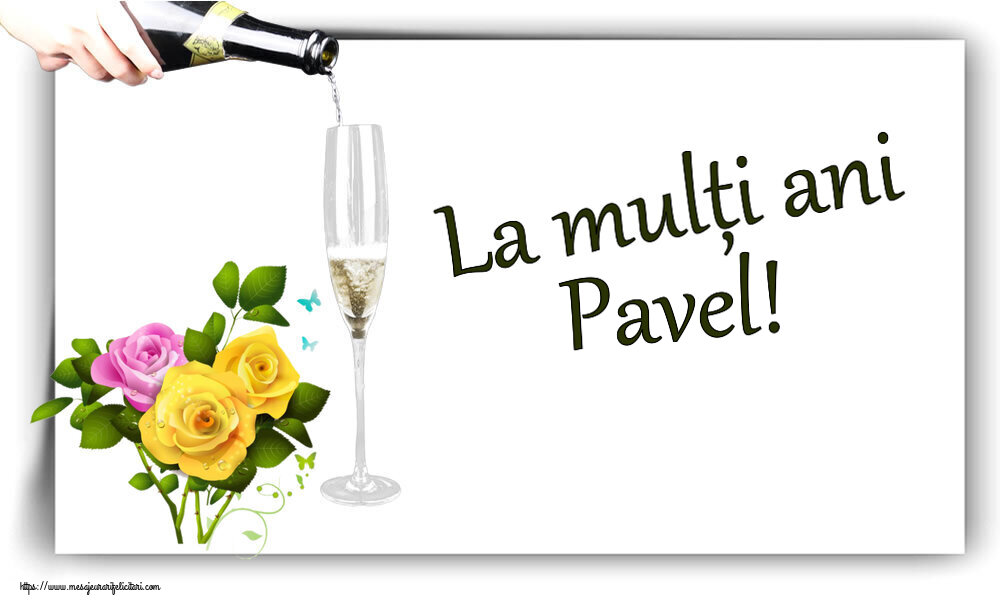 Felicitari de zi de nastere - La mulți ani Pavel!