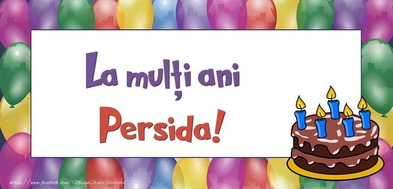 Felicitari de zi de nastere - La mulți ani, Persida!