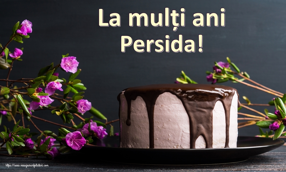 Felicitari de zi de nastere - La mulți ani Persida!