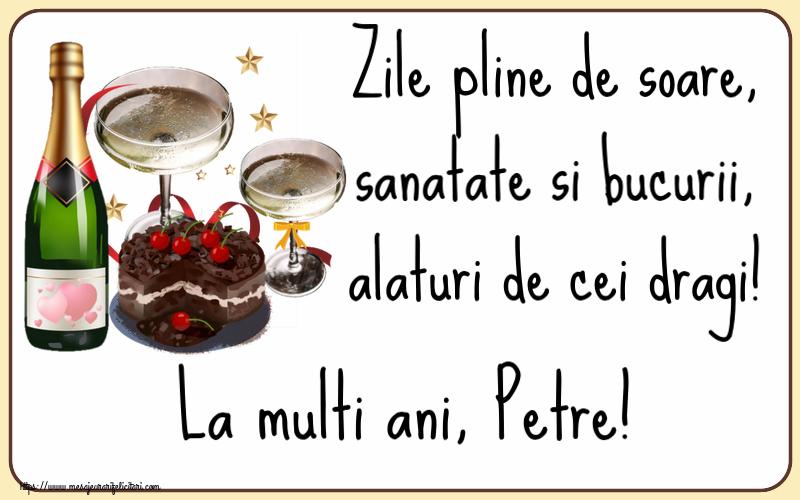 Felicitari de zi de nastere - Zile pline de soare, sanatate si bucurii, alaturi de cei dragi! La multi ani, Petre!