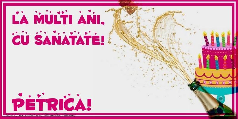 Felicitari de zi de nastere - La multi ani, cu sanatate! Petrica
