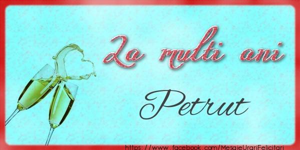 Felicitari de zi de nastere - La multi ani Petrut
