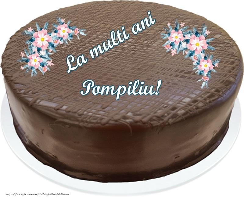 Felicitari de zi de nastere - La multi ani Pompiliu! - Tort de ciocolata