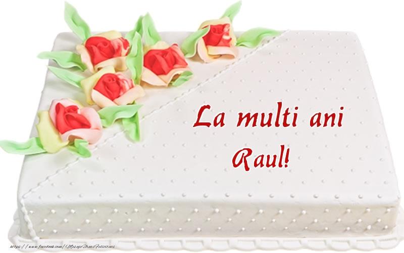 Felicitari de zi de nastere - La multi ani Raul! - Tort