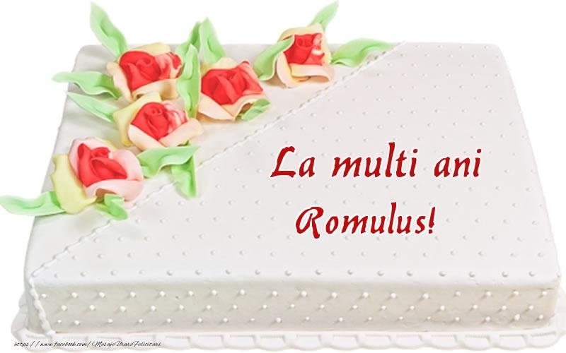 Felicitari de zi de nastere - La multi ani Romulus! - Tort