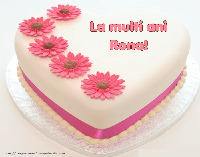 Felicitari de zi de nastere - La multi ani Rona! - Tort