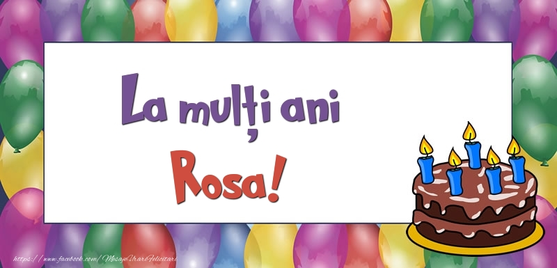 Felicitari de zi de nastere - La mulți ani, Rosa!
