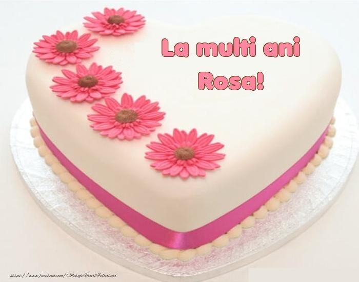 Felicitari de zi de nastere - La multi ani Rosa! - Tort
