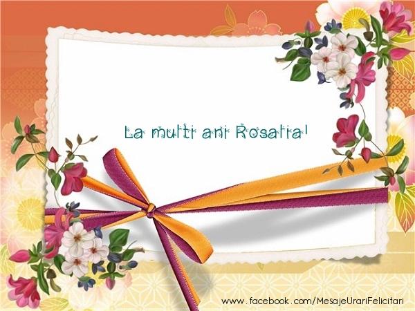Felicitari de zi de nastere - La multi ani Rosalia!