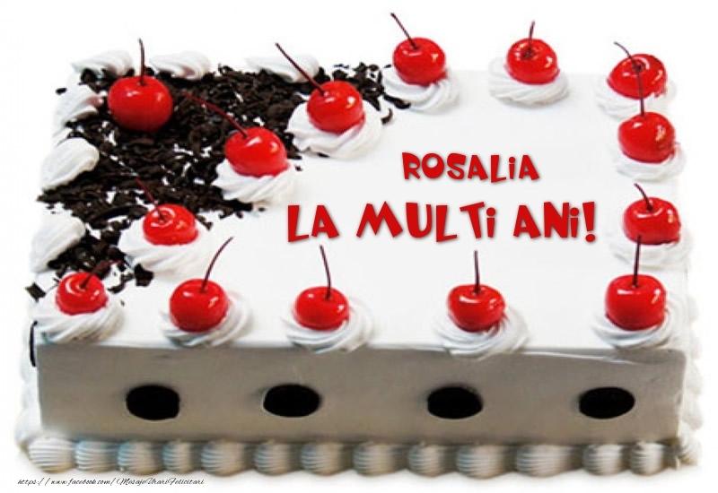 Felicitari de zi de nastere - Rosalia La multi ani! - Tort cu capsuni
