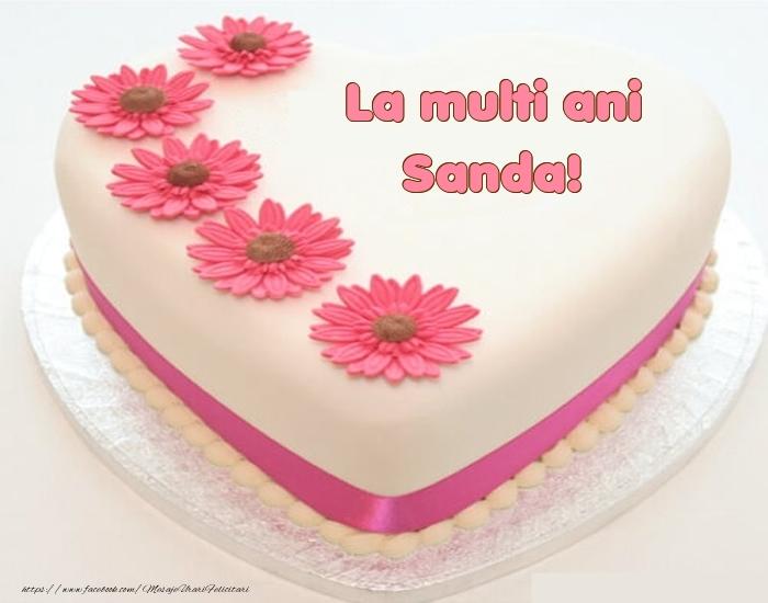 Felicitari de zi de nastere - La multi ani Sanda! - Tort