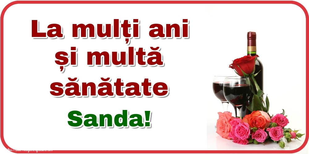 Felicitari de zi de nastere - La mulți ani și multă sănătate Sanda!