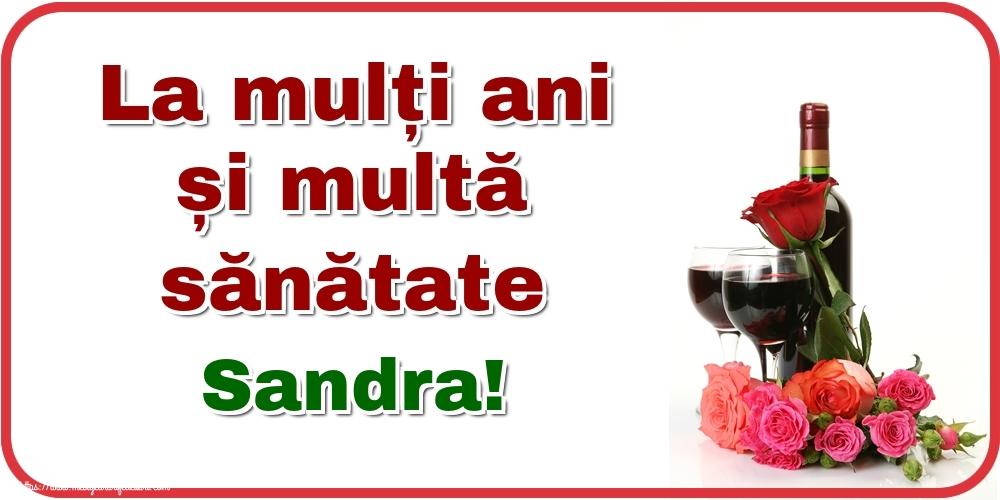 Felicitari de zi de nastere - La mulți ani și multă sănătate Sandra!
