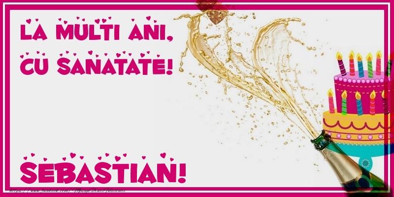 Felicitari de zi de nastere - La multi ani, cu sanatate! Sebastian