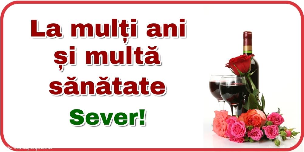 Felicitari de zi de nastere - La mulți ani și multă sănătate Sever!