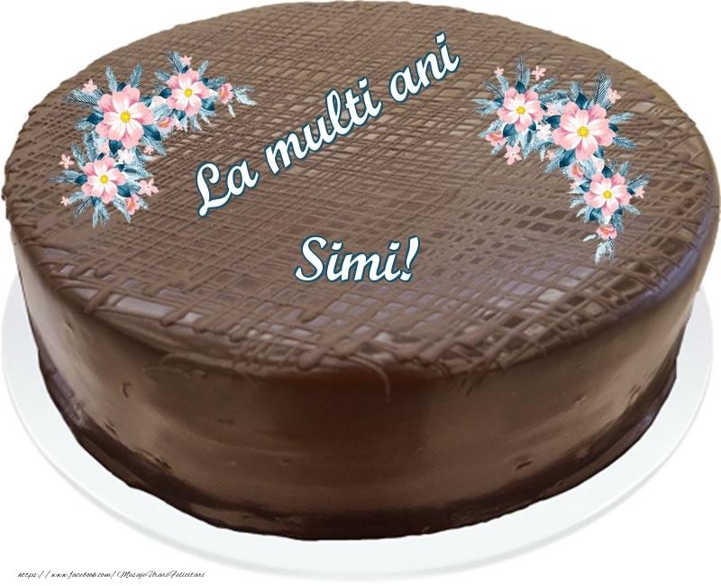Felicitari de zi de nastere - La multi ani Simi! - Tort de ciocolata