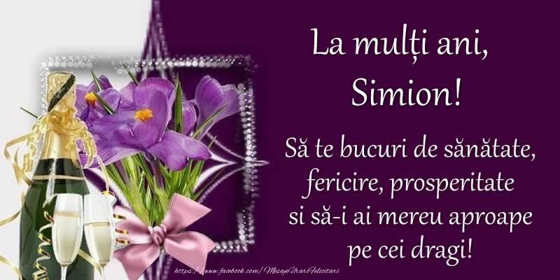 Felicitari de zi de nastere - La multi ani, Simion! Sa te bucuri de sanatate, fericire, prosperitate si sa-i ai mereu aproape pe cei dragi!