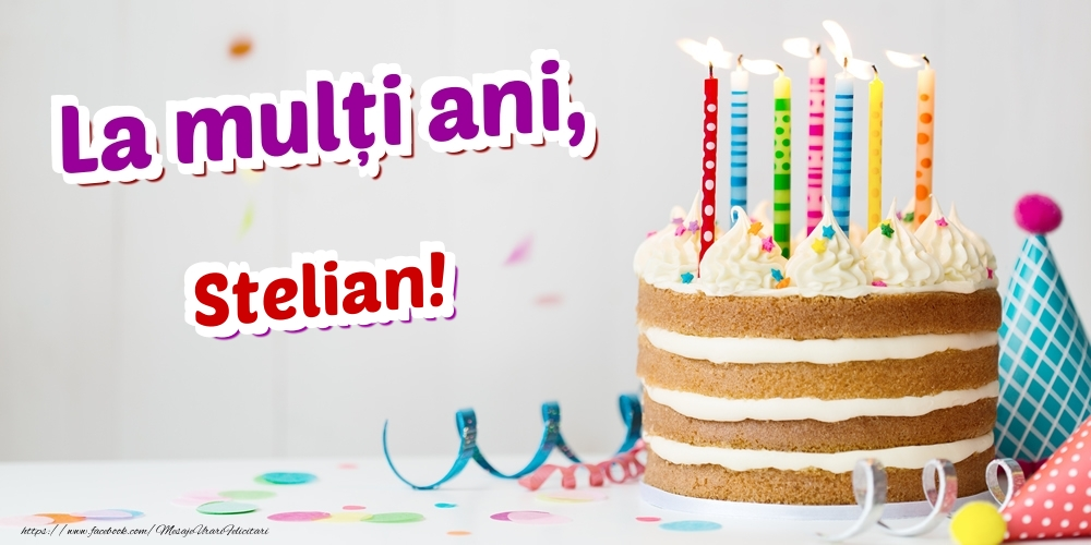 Felicitari de zi de nastere - La mulți ani, Stelian