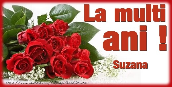 Felicitari de zi de nastere - La multi ani Suzana